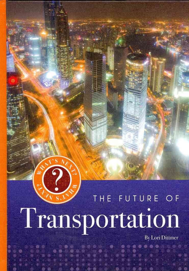 The Future of Transportation By Dittmer, Lori