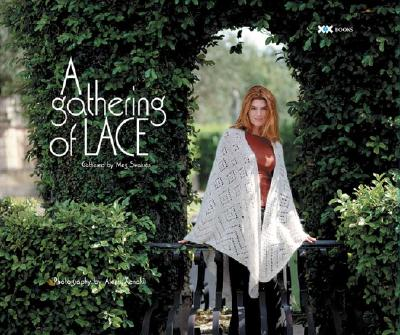 A Gathering Of Lace By Swansen, Meg/ Rowley, Elaine (EDT)/ Xenakis, Alexis (PHT)